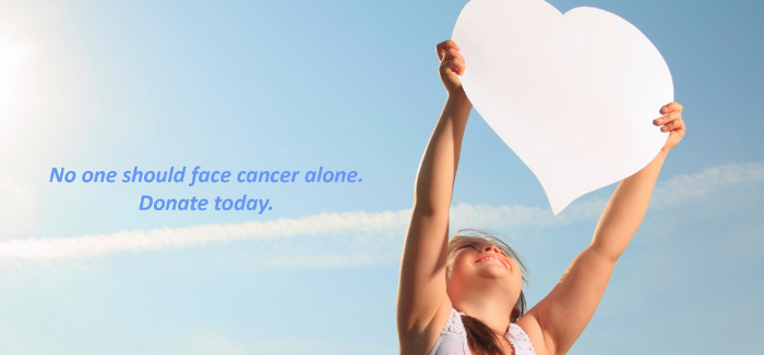 No one should face cancer alone, Donate Now